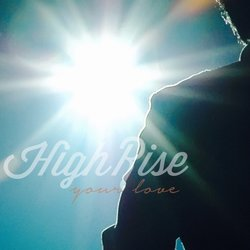 HighRise - Your Love