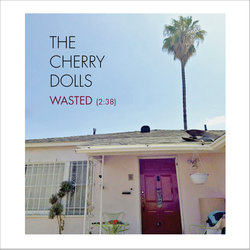 The Cherry Dolls - Wasted