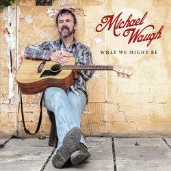 Michael Waugh - Heyfield Girl