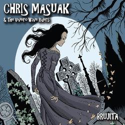 Chris Masuak and The Viveiro Wave Riders - Brujita