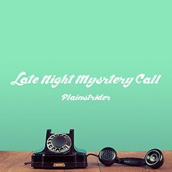 Plainstrider - Late Night Mystery Call