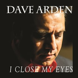 Dave Arden  - I Close My Eyes