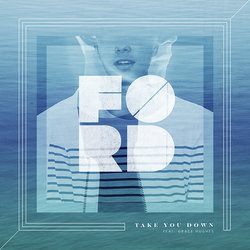FØRD - Take You Down