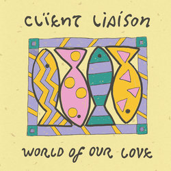Client Liaison - World Of Our Love