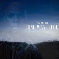 Sneake1 - Long Way To Go