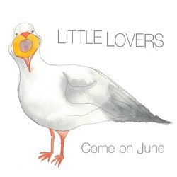 Little Lovers - Come On June