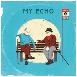 My Echo - Old and Grey