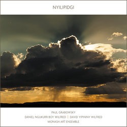 Paul Grabowsky, Daniel Ngukurr Boy Wilfred, David Yipininy Wilfred, Monash Art Ensemble - First Dawn