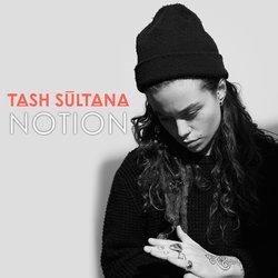 Tash Sultana - Notion