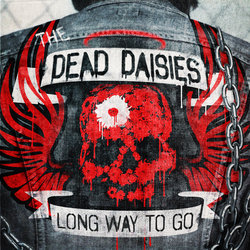 The Dead Daisies - Long Way To Go