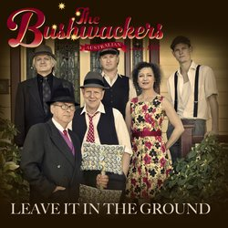 The Bushwackers - Leave It In The Ground