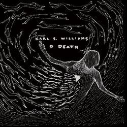 Karl S. Williams - O Death