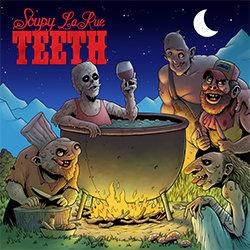 Soupy LaRue - Teeth