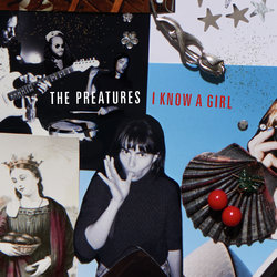 The Preatures - I Know A Girl - Internet Download