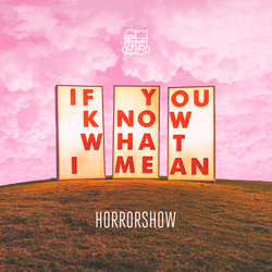 Horrorshow - If You Know What I Mean