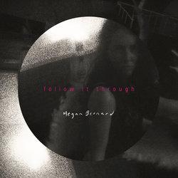 Megan Bernard - Follow It Through