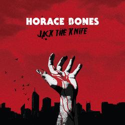 Horace Bones - Jack The Knife