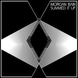 Morgan Bain - Summed It Up