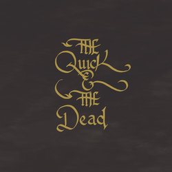 The Quick & The Dead - Gone
