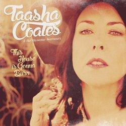 Taasha Coates - This House Is Gonna Burn
