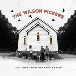 The Wilson Pickers - Pulled Apart By Horses