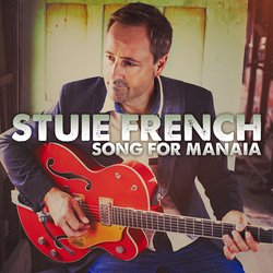 Stuie French - Song For Manaia