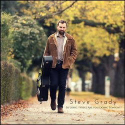 Steve Grady - What Are You Doing Tonight