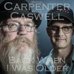Allan Caswell & Michael Carpenter - Back When I Was Older