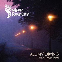The Swamp Stompers - All My Loving (Feat. Holly Tapp)