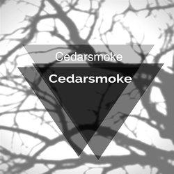 Cedarsmoke - Just Say So - Internet Download