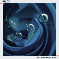 Frida - Everything (Is You)