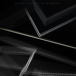 Civil Civic - The Mirror