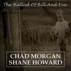 Chad Morgan & Shane Howard - The Ballad Of Bill And Eva