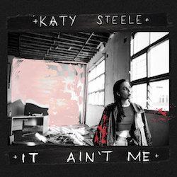Katy Steele - It Ain't Me