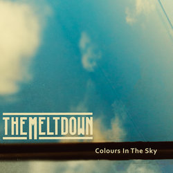 The Meltdown - Colours In The Sky