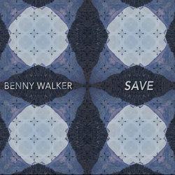 Benny Walker - Save - Internet Download