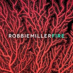 Robbie Miller - Fire