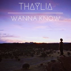 Thaylia - Wanna Know