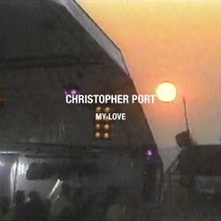 Christopher Port - My Love