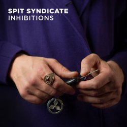 Spit Syndicate - Inhibitions