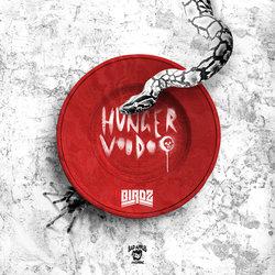 Birdz - Hunger Voodoo