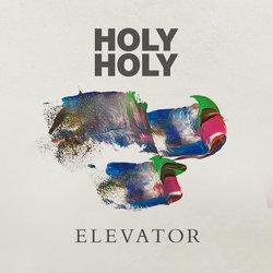 Holy Holy - Elevator