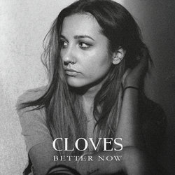 Cloves - Better Now - Internet Download