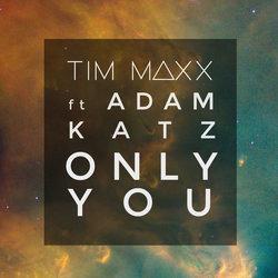 Tim Maxx Feat Adam Katz - Only You
