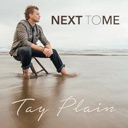 Tay Plain - Next To Me