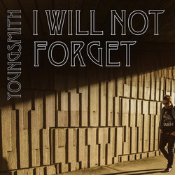Youngsmith - I Will Not Forget