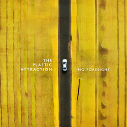 The Plastic Attraction - No Foresight