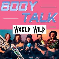 World Wild - Body Talk
