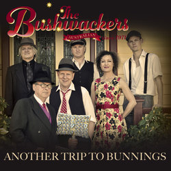 The Bushwackers - Another Trip To Bunnings - Internet Download