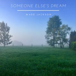 Wade Jackson - Someone Else's Dream